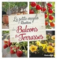 Valérie Garnaud - La petite encyclo Rustica des balcons & terrasses.