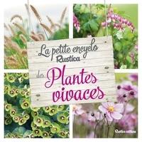 La petite encyclo rustica des plantes vivaces - Valérie Garnaud |