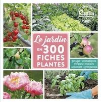 Valérie Garnaud et Michel Caron - Le jardin en 300 fiches plantes.