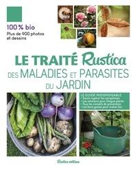 Valérie Garnaud - Le Traité Rustica des maladies et parasites du jardin.