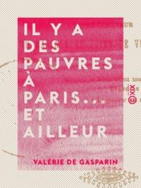 Valérie Gasparin (de) - Il y a des pauvres à Paris... et ailleurs.
