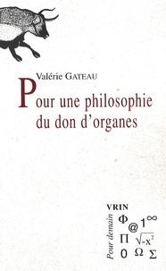 Valérie Gateau - Pour une philosophie du don d'organes.