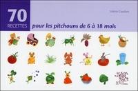 Valérie Gaudant - 70 Recettes pour les pitchouns de 6 à 18 mois.