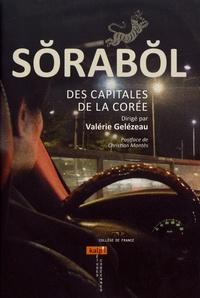 Valérie Gelézeau - Sorabol - Des capitales de la Corée.