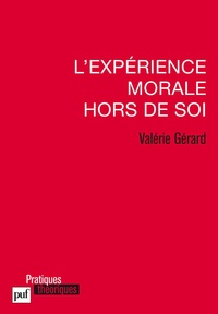 Valérie Gérard - L'expérience morale hors de soi.