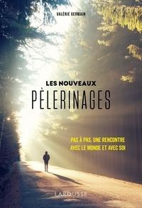 Valérie Germain - Les nouveaux pèlerinages.
