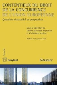 Valérie Giacobbo-Peyronnel et Christophe Verdure - Contentieux du droit de la concurrence de l'Union européenne - Questions d'actualité et perspectives.