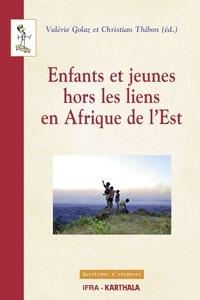 Valérie Golaz et Christian Thibon - Enfants et jeunes hors les liens en Afrique de l'Est.