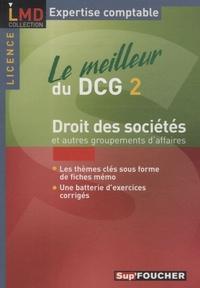 Valérie Gomez-Bassac et Françoise Rouaix - Droit des sociétés et autres groupements d'affaires - Le meilleur du DCG 2.