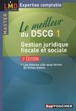 Valérie Gomez-Bassac et Georges Langlois - Le meilleur du DSCG 1 Gestion juridique, fiscale et sociale.