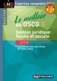 Valérie Gomez-Bassac - Le meilleur du DSCG 1 gestion juridique, fiscale et sociale.