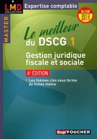 Valérie Gomez-Bassac et Georges Langlois - Le meilleur du DSCG 1 - Gestion juridique, fiscale et sociale.
