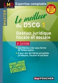 Valérie Gomez-Bassac et Georges Langlois - Le meilleur du DSCG 1 - Gestion juridique fiscale et sociale.