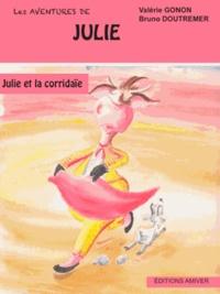 Valérie Gonon et Bruno Doutremer - Julie et la corridaïe.