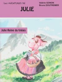 Valérie Gonon et Bruno Doutremer - Julie, reine du Valais.
