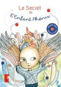 Valérie Gonon et Anne-Isabelle Ginisti - Le secret de l'enfant phénix.