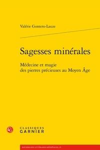 Valérie Gontero - Sagesses minérales - Médecine et magie des pierres précieuses au Moyen Age.