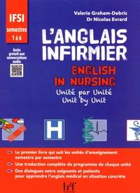 Valerie Graham-Debris et Nicolas Evrard - L'anglais infirmier - Unité par unité.
