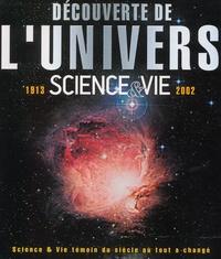 Openwetlab.it Découverte de l'univers. Sciences & Vie 1913-2002, témoin du siècle où tout a changé Image