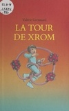 Valérie Groussard - La Tour du Xrom.