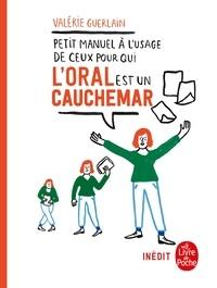 Valérie Guerlain - Petit manuel à l'usage de ceux pour qui l'oral est un cauchemar.