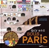 Valérie Guidoux et Jean-Michel Payet - Qu'y a-t-il sous Paris ? - A la découverte des entrailles de la ville....