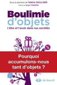 Valérie Guillard - Boulimie d'objets - L'être et l'avoir dans nos sociétés.