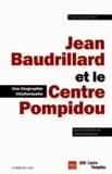 Valérie Guillaume - Jean Baudrillard et le Centre Pompidou - Une biographie intellectuelle.