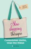 Valérie Halfon - Slow shopping thérapie - Consommez moins, vous irez mieux.
