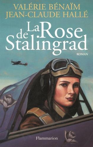 Valérie Hallé-Benaïm - La Rose de Stalingrad.