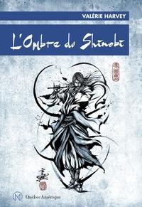 Valérie Harvey - L'Ombre du shinobi.
