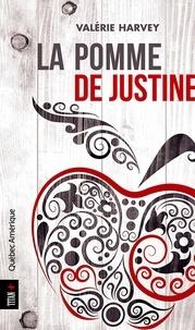 Valérie Harvey - La Pomme de Justine.