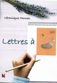 Valérie Hornec - Lettre à.