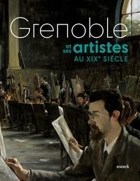 Valérie Huss - Grenoble et ses artistes au XIXe siècle.