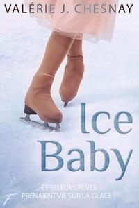 Livres complets téléchargement gratuit Ice baby - Et si leurs rêves prenaient vie sur la glace ? en francais