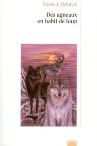 Valérie-J McIntyre - Des agneaux en habits de loup.