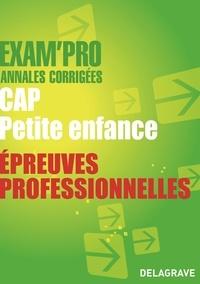 Valérie Jacob et Virginie Pépin - CAP Petite enfance épreuves professionnelles - Annales corrigées.