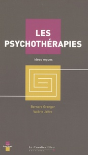 Valérie Jalfre et Bernard Granger - Les psychothérapies.