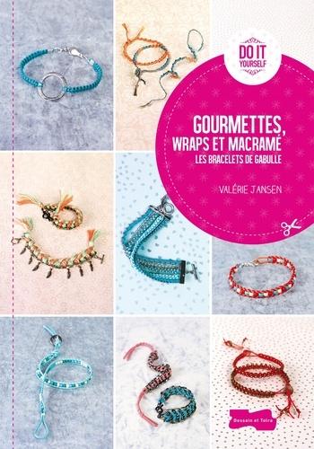 Valérie Janssen - Gourmettes, wraps et macramé - Les bracelets de Gabulle.