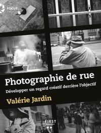Valérie Jardin - Photographie de rue - Développer un regard créatif derrière l'objectif.