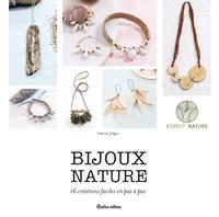 Bijoux nature- 16 créations faciles en pas à pas - Valérie Jelger |