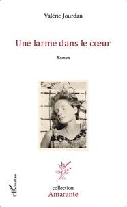 Valérie Jourdan - Une larme dans le coeur.