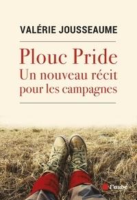 Valérie Jousseaume - Plouc Pride - Un nouveau récit pour les campagnes.