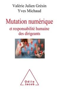 Valérie Julien Grésin et Yves Michaud - Mutation numérique et responsabilité humaine des dirigeants.