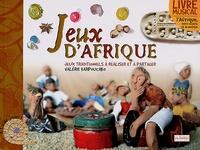 Valérie Karpouchko - Jeux d'Afrique - Jeux traditionnels à réaliser et à partager. 1 CD audio