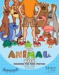 Valérie Kempa et Étienne Taillefer - The Animal Walk - Exercises for Good Posture.