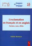 Valérie Kerfelec - L'exclamation en français et en anglais - Formes, sens, effets.