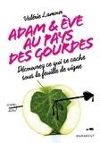 Valérie Lamour - Adam et Eve aux pays des gourdes - Découvrez ce qui se cache derrière la feuille de vigne.
