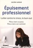 Valérie Lamour - Epuisement professionnel - Lutter contre le stress, le burn out. Mieux dans sa peau, mieux dans son sommeil.