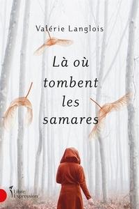 Valérie Langlois - Là où tombent les samares.